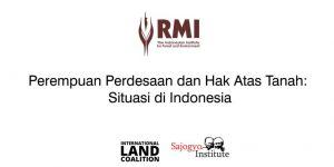 Perempuan Pedesaan dan Hak Atas Tanah : Situasi di Indonesia